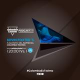 Kevin Foxter´s @Colombia Techno Podcast 031 (Talento de Armenia, Quindío)