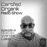 Certified Organik Radio Show Episode 4