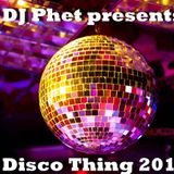DJ Phet presents Disco Thing 2018
