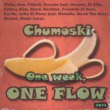 One week, ONE FLOW. By Chumoski