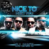 Dj JAM'S - Nice To Meet You #1 #HipHop #Rnb #Trap #Twerk