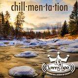 chill·men·ta·tion