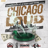 @BootcampRadio Presents: Chicago Loud The 1st Quarter Mixtape...Hosted by @iAmDJSpeedy