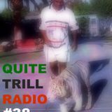 QUITE TRILL RADIO EDITION #38