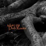 TDZ#198... Dub Roots.....