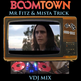 Boomtown Mix 2018 - Mr.Fitz & Mista Trick VDJ Set