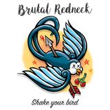 Brutal Redneck - Shake your bird - 08/2016