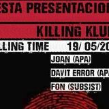 Fon @ Killing time / A.P.A  (19.5.17 )