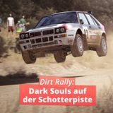 Dirt Rally: Dark Souls auf der Schotterpiste