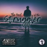 7-16-17 The God of the Struggler - Evang. Adrian Sanford