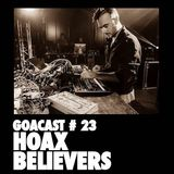 GOA Podcast # 23 |Hoax Believers