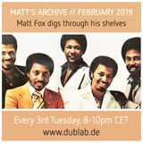 MATT'S ARCHIVE | Matt Fox digs through his shelves | February 2019 | dublab.de (Soul, Boogie & Jazz)