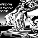 Dj Chiefrocka 2019 Hip Hop Pop Wrap Up