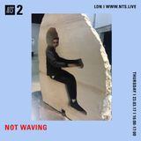 Not Waving - 23rd March 2017
