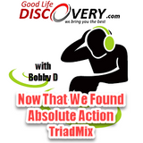 #128 Now That We Found Absolute Action TriadMix