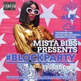 Mista Bibs - #BlockParty Episode 81 (Current R&B & Hip Hop) Follow me on Instagram @MistaBibs