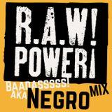 Dj Negro - R.A.W.Power 01 Mix