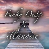 Funky De3p X illanoise 2017 mix