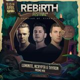 Luminite @ Rebirth Festival 2019 Promomix