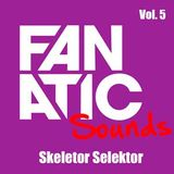 Fanatic Sounds Vol.5 Skeletor Selektor (Breaking Bass)
