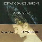 ECSTATIC DANCE UTRECHT NETHERLANDS 23/02/2017 MIXED BY DJ YARUN DEE
