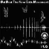 BAT BEAT THE NEW GOTH MOVEMENT V1.O