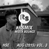 RS Mix: August (2015) Vol. 3 - Mista Bounce