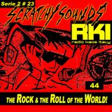 Scratchy Sounds 'The Rock and The Roll of The World': RKI Show Quarantaquattro [Serie 2 #23]