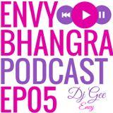 EP05 - EnvyBhangra Podcast - Feb 2017