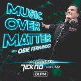 Music Over Matter 072, incl. TEKNO Guestmix
