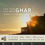 RJ Pradnya - Sunday, October 07, 2018 - Humsafar - Yeh Tera Ghar Yeh Mera Ghar