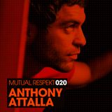 Mutual Respekt 020 with Anthony Attalla