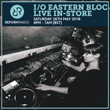 I/O Eastern Bloc Live In-Store 26th May 2018 - Part 2