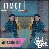 ITMOP Vol. 80 - Guest Mix by Just Bee