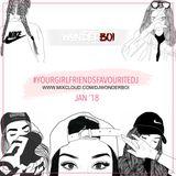 #YourGirlfriendsFavouriteDJ JAN'18