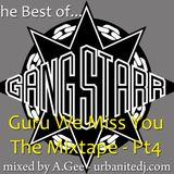 Guru We Miss You The Mixtape Pt4 - The Best Of Gang Starr