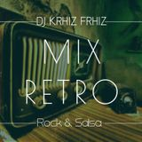 Mix Retro (Rock & Salsa) Deejay Krhiz Frhiz