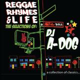 A-Dog 'Reggae,Rhymes & Life' Side A