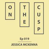 On The Cusp - Ep 019 - Jessica McKenna
