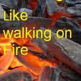 Walking on Fire (Aug 2010)