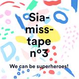 Siamisstape nº3 - We can be superheroes!
