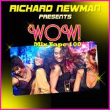 Richard Newman Presents WOW! Mix Tape 100