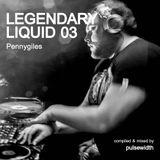 Legendary Liquid #03: The Works of Pennygiles