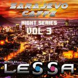 Lessa - Sarajevo Caffe Night Series Vol 3