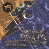 Fantastic Beats and Where to Find Them