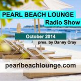PEARL BEACH LOUNGE Radio Show October 2014 pres. by Danny Cray
