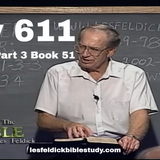 611 - Les Feldick Bible Study Lesson 3 - Part 3 - Book 51