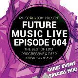 Future Music Live Podcast Episode 004 QUIET Event Special Mix!
