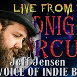 LIVE from the Midnight Circus with our featured Indie Blues Artist Jeff Jensen