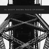 Dj Geoff Brown Radio Episode 1